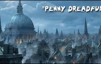 Νέα Τηλεοπτική Σειρά: «Penny Dreadful»