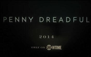 """Πρώτο Τeaser της Νέας Τηλεοπτικής Σειράς """"Penny Dreadful"""""""