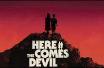"Trailer του Θρίλερ Τρόμου ""Here Comes the Devil"""