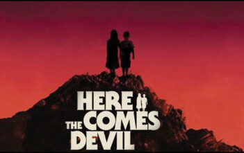"""Trailer του Θρίλερ Τρόμου """"Here Comes the Devil"""""""