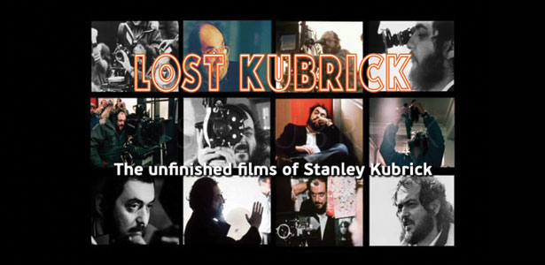 """Lost Kubrick: The unfinished films of Stanley Kubrick"""