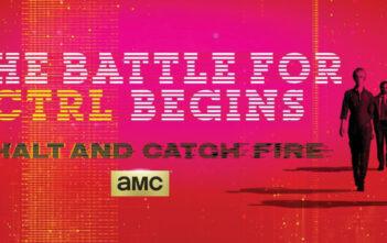 """Halt and Catch Fire"""