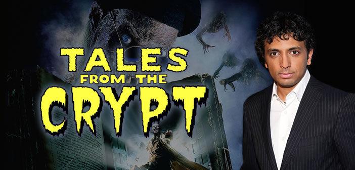 """Ο M Night Shyamalan Στο Reboot Του """"Tales From The Crypt"""""""