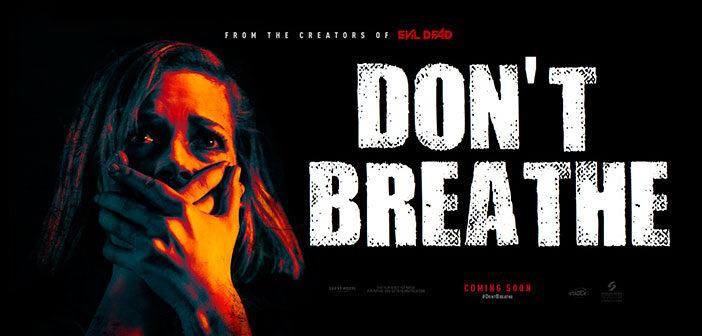 """Don't Breathe"""