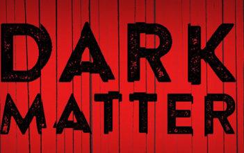 """Η Sony Pictures Ετοιμάζει Το """"Dark Matter"""""""