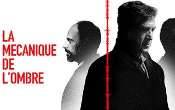 """""""La mécanique de l'ombre"""""""