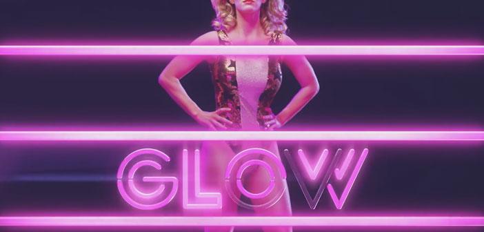 Οι Νέες Τηλεοπτικές Σειρές Του Καλοκαιριού [2017] - Glow