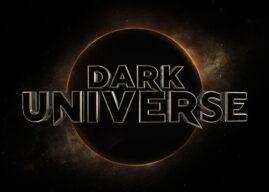 Ξεκινά Και Επίσημα Το «Dark Universe»
