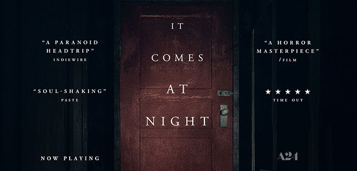 """""""It Comes At Night"""""""