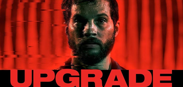 """Νέο Trailer Απο Το """"Upgrade"""""""