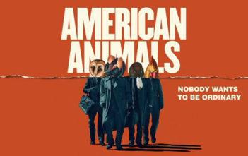 """American Animals"""